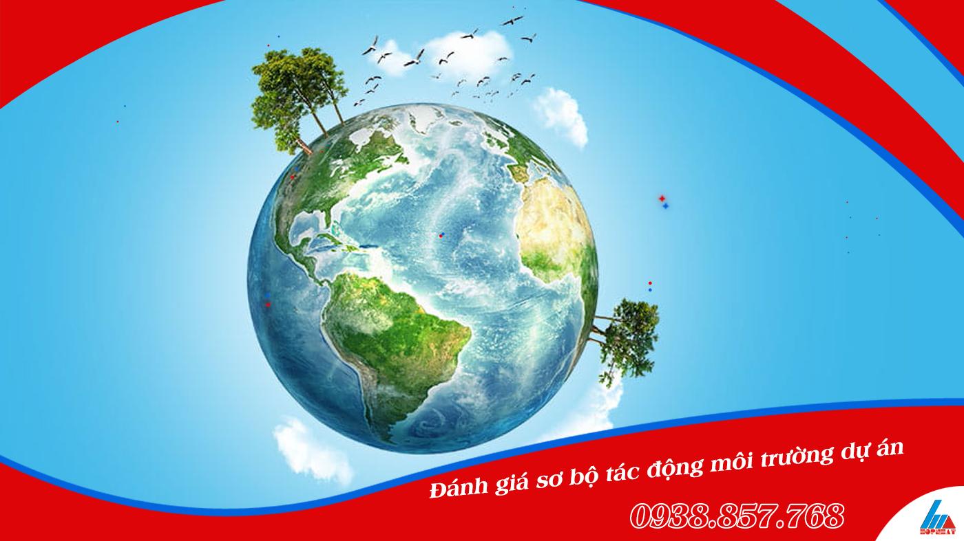 Đánh giá sơ bộ tác động môi trường dự án