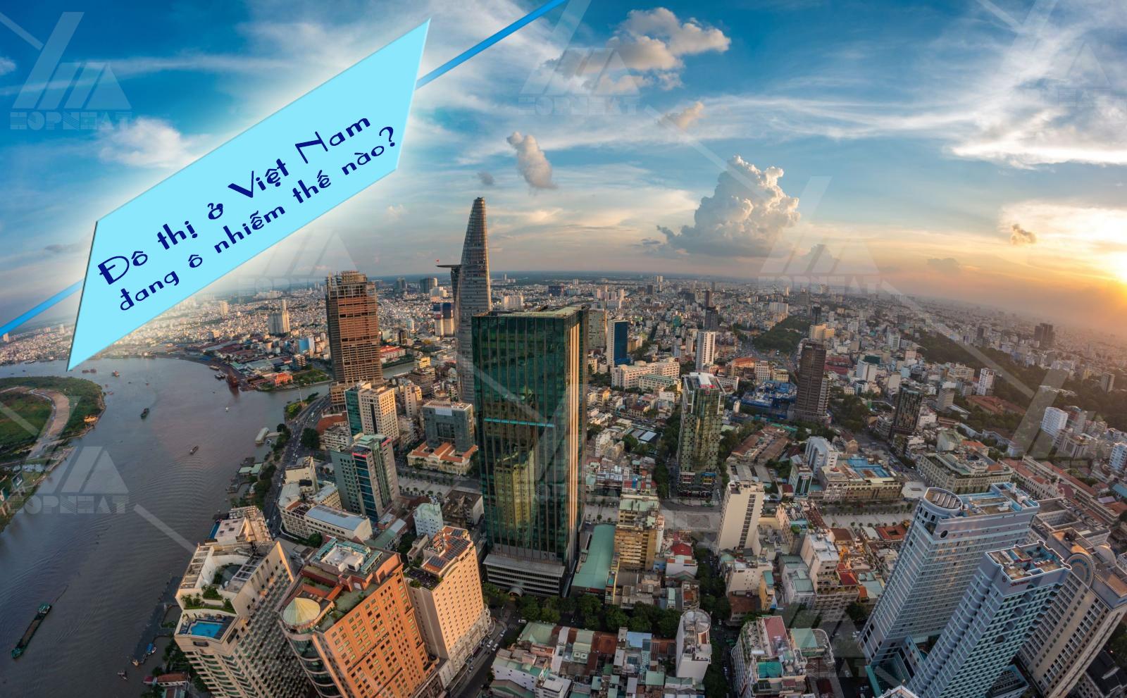 Đô thị ở Việt Nam đang ô nhiễm thế nào?