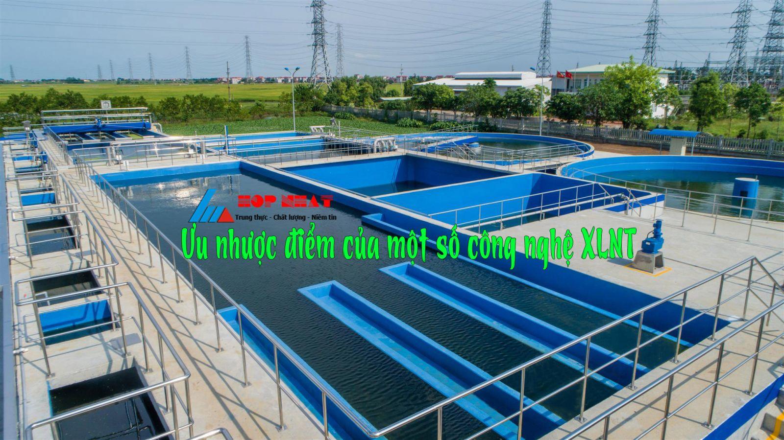 Ưu nhược điểm của công nghệ xử lý nước thải