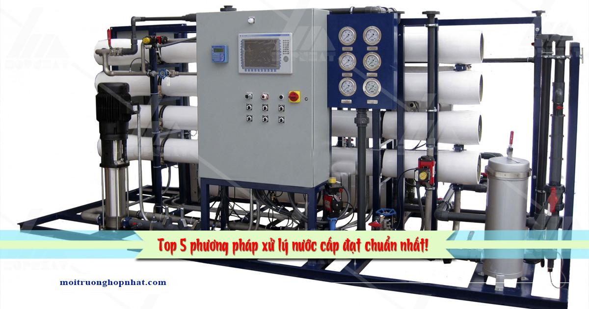 5 phương pháp xử lý nước cấp đạt chuẩn nhất