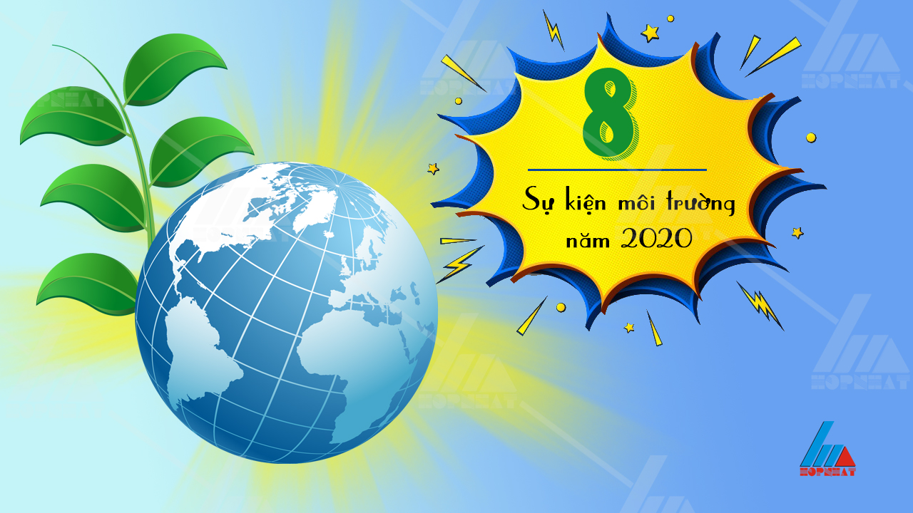 8 sự kiện môi trường nổi bật 2020