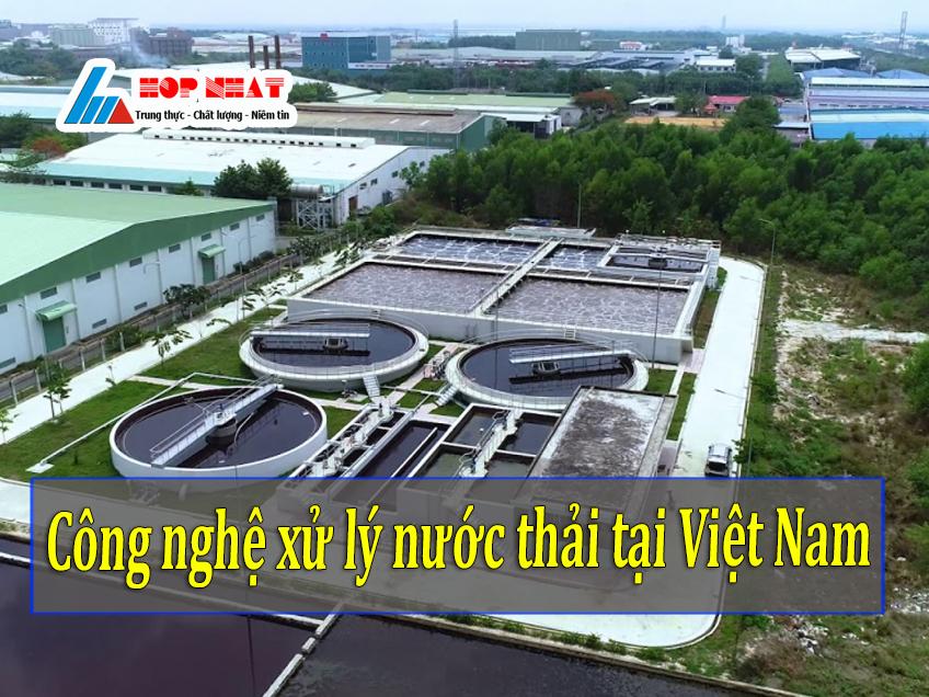 Các công nghệ xử lý nước thải tại Việt Nam