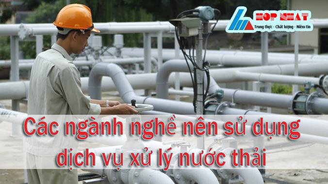 Các ngành nghề nên sử dụng dịch vụ xử lý nước thải