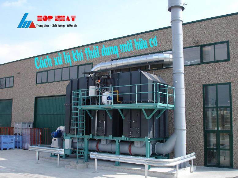Cách xử lý khí thải dung môi hữu cơ
