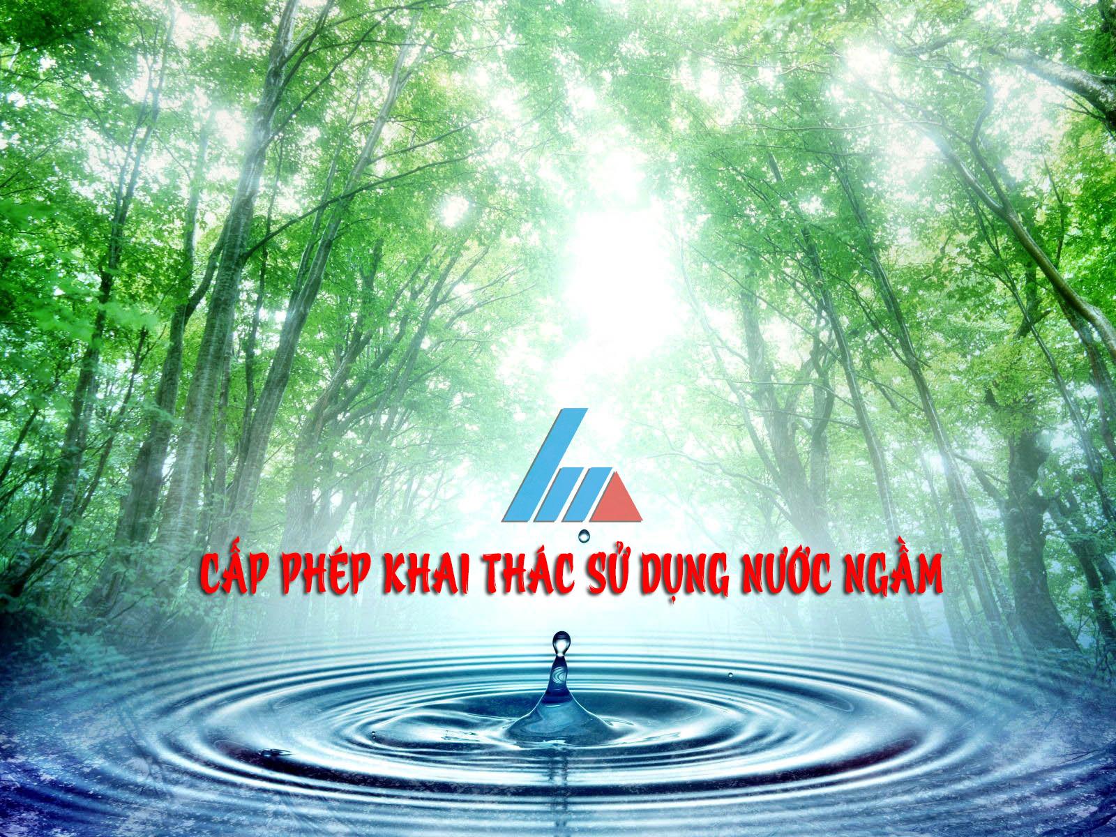 xin cấp giấy phép khai thác nước ngầm