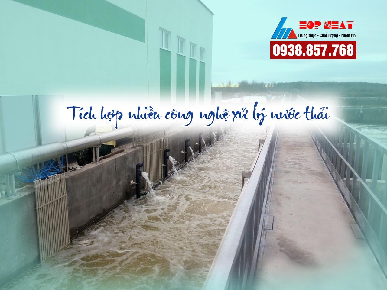 Dây chuyền tích hợp nhiều công nghệ xử lý nước thải