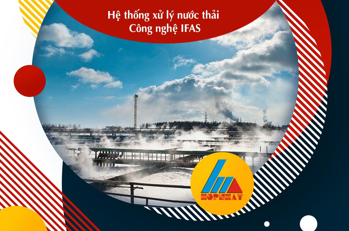 Hệ thống xử lý nước thải công nghệ IFAS