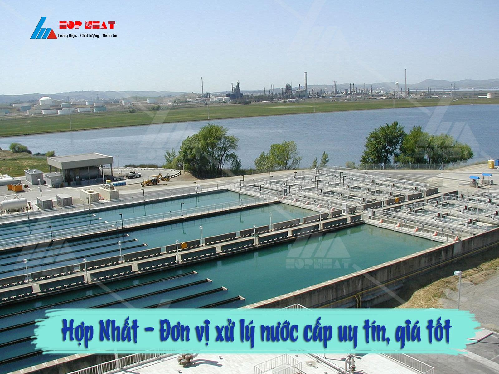 Hợp Nhất - Đơn vị xử lý nước cấp uy tín, giá tốt