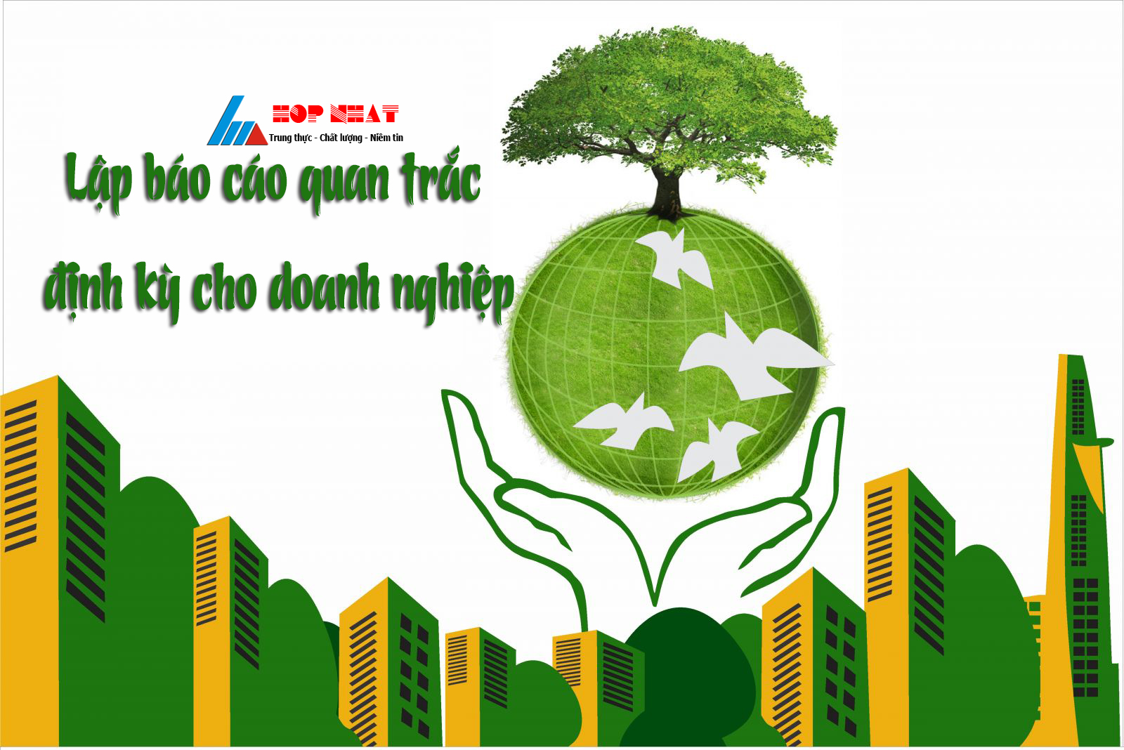 Lập báo cáo quan trắc môi trường cho doanh nghiệp