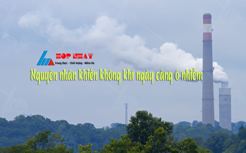  Nguyên nhân khiến không khí ngày càng ô nhiễm