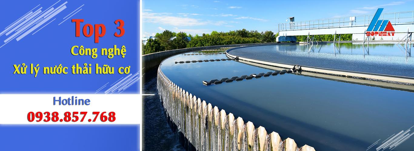 Top 3 công nghệ để xử lý nước thải hữu cơ