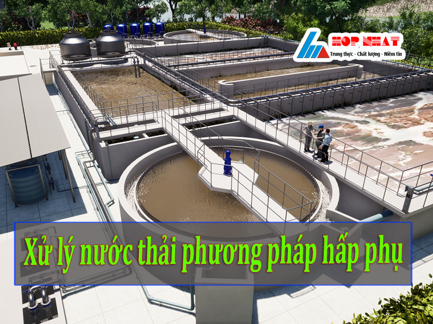 Xử lý nước thải bằng phương pháp hấp phụ
